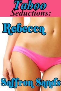 Taboo Seductions Rebecca